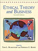 Ethical Theory and Business (7th Edition)