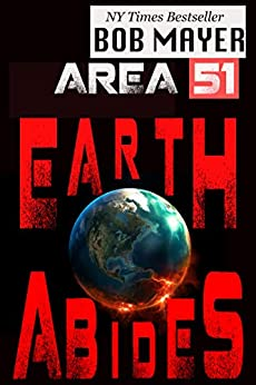 Area 51: Earth Abides by [Mayer, Bob]