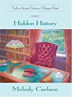 Hidden History: Tales from Grace Chapel Inn (Thorndike Press Large Print Christian Fiction)
