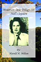 Mountain Dew Trilogy III: Nell's Sojourn