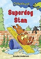 Superdog Stan (Chameleons)