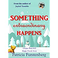 Something Extraordinary Happens, Chapter Book #10: Happy Friends, diversity stories children's series (English Edition)