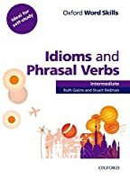 Oxford Word Skills: Advanced: Idioms & Phrasal Verbs Student Book with Key Advanced by Ruth Gairns(2011-02-17)