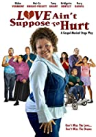 Love Ain't Suppose to Hurt [DVD] [Import]