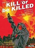 Kill or be Killed 03: Buch 3