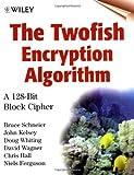 The Twofish Encryption Algorithm: A 128-Bit Block Cipher