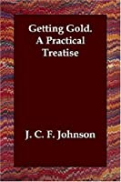 Getting Gold: A Practical Treatise