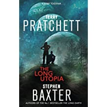 The Long Utopia: The Long Earth 4 by Terry Pratchett Stephen Baxter(2016-03-29)