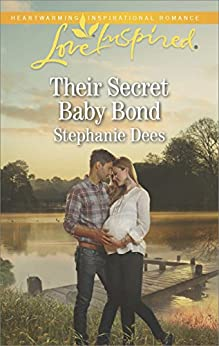 Their Secret Baby Bond (Family Blessings Book 3) by [Dees, Stephanie]
