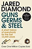 Guns, Germs And Steel: A Short History of Everbody for the Last 13000 Years (English Edition)