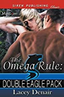 The Omega Rule: Double Eagle Pack (Siren Publishing Classic Manlove)