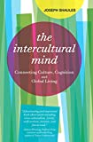The Intercultural Mind: Connecting Culture, Cognition, and Global Living (English Edition) 画像
