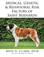 Medical, Genetic & Behavioral Risk Factors of Saint Bernards