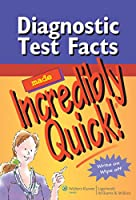 Diagnostic Test Facts Made Incredibly Quick! (Incredibly Easy! Series®)