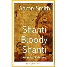 Shanti Bloody Shanti: An Indian Odyssey