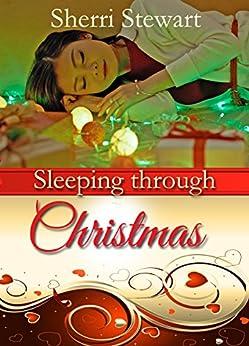 Sleeping through Christmas by [Stewart, Sherri]