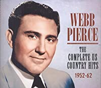 The Complete US Country Hits 1952-62 by Webb Pierce