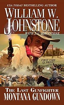 Montana Gundown (Last Gunfighter Book 23) by [Johnstone, William W., Johnstone, J.A.]