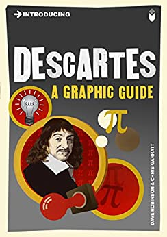 Introducing Descartes: A Graphic Guide (Introducing...) by [Robinson, Dave]
