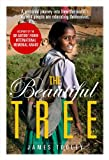 The Beautiful Tree: A personal journey into how the world's poorest people are educating themselves (English Edition) 画像