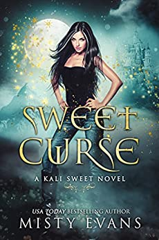 Sweet Curse: Kali Sweet Series, Book 4 (Kali Sweet Urban Fantasy Series) by [Evans, Misty]