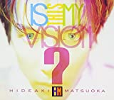 Is This My Vision?~HIDEAKI MATSUOKA THE BEST IN EPIC YEARS~(DVD付)