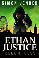Relentless (Ethan Justice Books)
