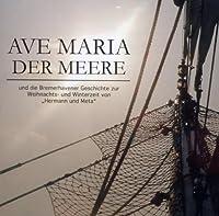 Ave Maria der Meere/ Weihnachte