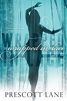 Wrapped in Lace by [Lane, Prescott]