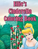 Ellie's Cinderella Coloring Book: High Quality Personalized Coloring Book [並行輸入品]