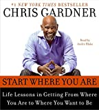 Start Where You Are CD: Life Lessons in Getting From Where You Are to Where You Want to Be 画像