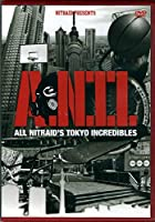A.N.T.I. ALL NITRAID'S TOKYO INCREDIBLES [DVD]