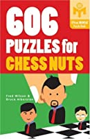 606 Puzzles for Chess Nuts (Official Mensa Puzzle Book)