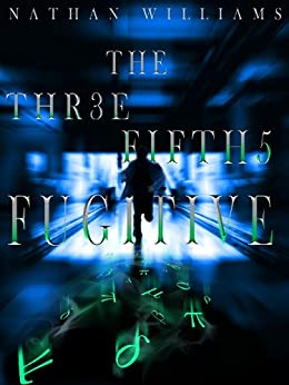[Williams, Nathan]のThe Three Fifths Fugitive (English Edition)