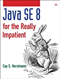 Java SE8 for the Really Impatient: A Short Course on the Basics (Java Series) (English Edition)