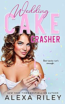 Wedding Cake Crasher by [Riley, Alexa]
