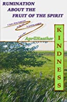 Kindness (Rumination About the Fruit of the Spirit)