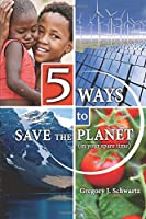 5 Ways to Save the Planet: [In Your Spare Time]