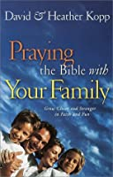 Praying the Bible with Your Family