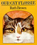 Our Cat Flossie (Red Fox Picture Books)