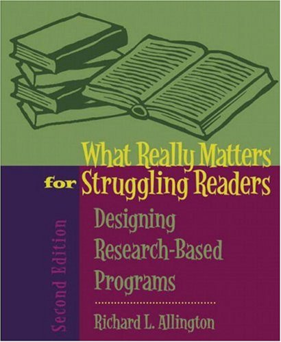 Download What Really Matters for Struggling Readers: Designing Research-Based Programs (What Really Matters Series) 0205443249