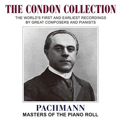 コンドン・コレクション III ~ パハマン (The Condon Collection ~ Pachmann / Masters of The Piano Roll) [CD] [日本語帯・解説付]