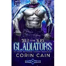 Sold to the Alien Gladiators: A Dark Reverse Harem Romance