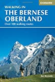 Amazon.co.jpWalking in the Bernese Oberland: Over 100 Walking Routes (Cicerone Guides)