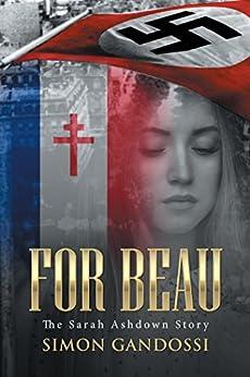 [Simon Gandossi]のFor Beau: The Sarah Ashdown Story (English Edition)