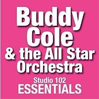 Buddy Cole & The All Star Orchestra: Studio 102 Essentials【CD】 [並行輸入品]