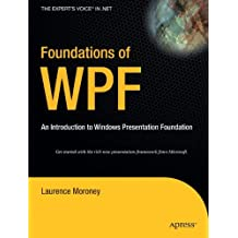 Foundations of WPF: An Introduction to Windows Presentation Foundation