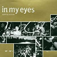 Nothing to Hide by In My Eyes (1999-07-28)