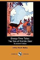 Sleepy-time Tales: The Tale of Nimble Deer (Illustrated Edition) (Sleepy-Time-Tales)