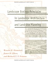 Landscape Ecology Principles in Landscape Architecture and Land-Use Planning by Wenche Dramstad James D. Olson Richard T.T. Forman(1996-09-01)
